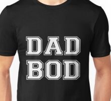 Dad - Dad Bod Unisex T-Shirt