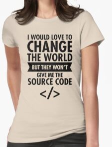 I Would Love To Change The World... Womens Fitted T-Shirt
