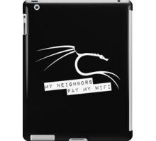My Neighbors Pay My WiFi - Kali Linux iPad Case/Skin