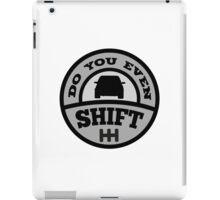 Do You Even Shift? iPad Case/Skin