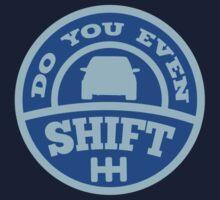 Do You Even Shift? by DesignFactoryD