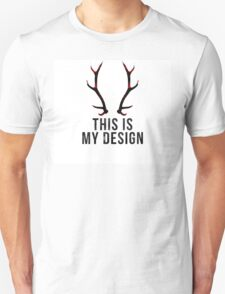 This is my Design. T-Shirt
