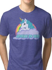 always be you Tri-blend T-Shirt