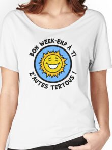 Bon week-end à ti z'autes tertous ! Women's Relaxed Fit T-Shirt