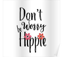 Hippie - FLower Power Funny Quote Poster