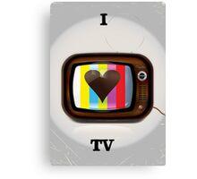 I love TV Canvas Print
