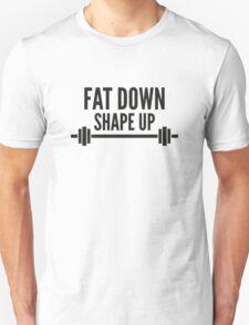 Fat Down Shape Up T-Shirt