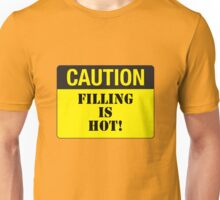 CAUTION - FILLING IS HOT! Unisex T-Shirt