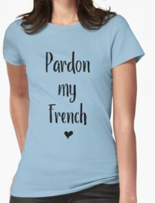 Text Tee - Pardon My French Womens Fitted T-Shirt