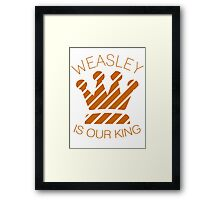 Weasley is our King Framed Print