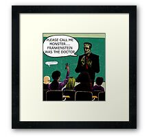 Frankenstein Was The Doctor Framed Print