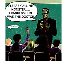 Frankenstein Was The Doctor Photographic Print