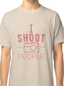 I Shoot People Classic T-Shirt