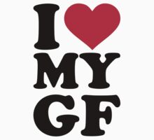 I love my GF girlfriend by Designzz