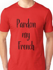 Funny Text Shirts - Pardon My French Unisex T-Shirt