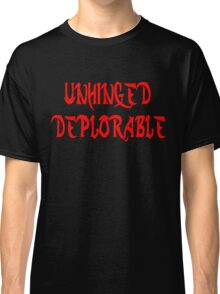 Unhinged Deplorable: Basket of Deplorables Classic T-Shirt