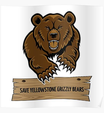 Save Yellowstone Grizzly Bears Poster