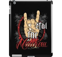Metal For Matthew Merchandise iPad Case/Skin