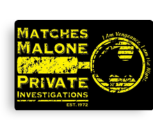 Matches Malone Investigations Canvas Print