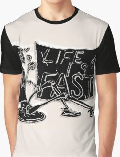 Life Is Fast Graphic T-Shirt