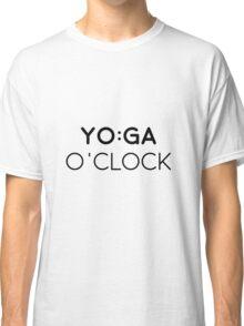 Yoga o'clock! Classic T-Shirt