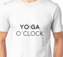 Yoga o'clock! Unisex T-Shirt