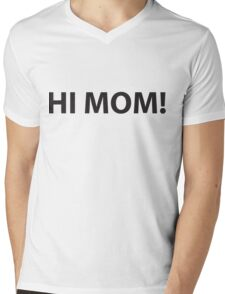 Hi Mom! Mens V-Neck T-Shirt