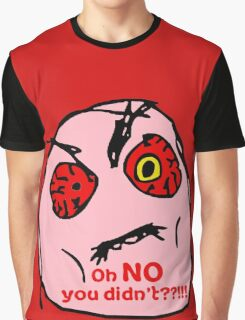 OH NO You Didn't    Graphic T-Shirt