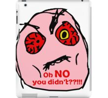 OH NO You Didn't    iPad Case/Skin