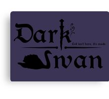 Dark Swan - Evil isn't born, it's made Canvas Print
