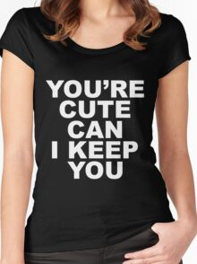 can i keep you Women's Fitted Scoop T-Shirt