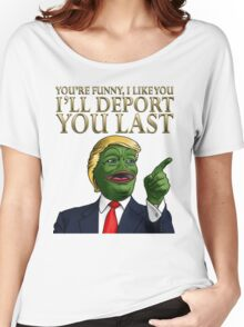 Trump Pepe - I'll Deport You Last Women's Relaxed Fit T-Shirt