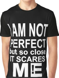 so close to be perfect  Graphic T-Shirt