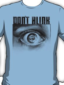 Dont Blink T-Shirt