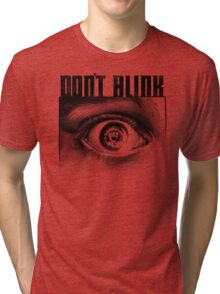 Dont Blink Tri-blend T-Shirt