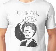 Quoth the Raven Unisex T-Shirt