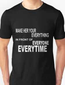 you are my everything  Unisex T-Shirt