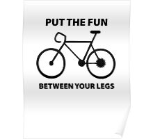 Put The Fun Between Your Legs Poster