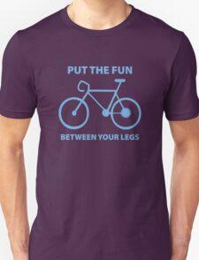 Put The Fun Between Your Legs T-Shirt