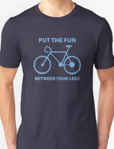 Put The Fun Between Your Legs T-Shirt