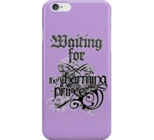 Waiting for the charming prince iPhone Case/Skin