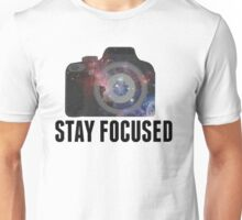 Stay Focused - Photographer Inspired  Unisex T-Shirt