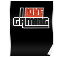 I Love Gaming Poster