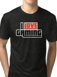 I Love Gaming Tri-blend T-Shirt