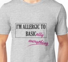 Allergic to Basically Everything - Blk Text Unisex T-Shirt