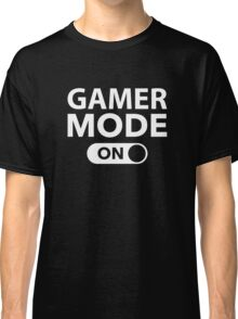Gamer Mode On Classic T-Shirt