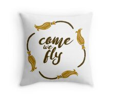 Come We Fly Throw Pillow