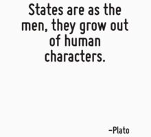 States are as the men, they grow out of human characters. by Quotr