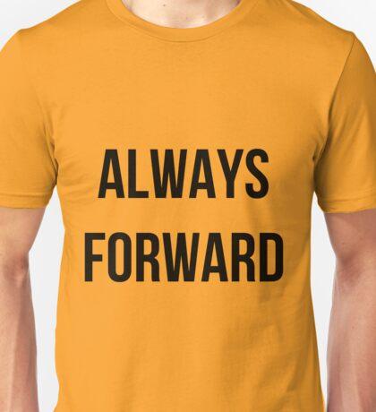 Always forward Unisex T-Shirt