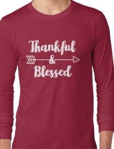 Thankful & Blessed - Thanksgiving Inspirational Quote Long Sleeve T-Shirt
